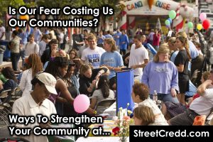 Is #fear #costing us our #communities? #LoveThyNeighbor #Neighbors #Communities #ComeTogether #BeOne #Help #Friendly